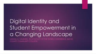 Digital Identity and Student Empowerment in a Changing  Landscape