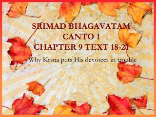 SRIMAD BHAGAVATAM CANTO 1 CHAPTER 9 TEXT 18-21