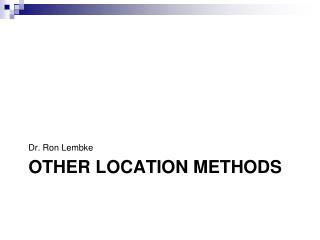 Other location methods