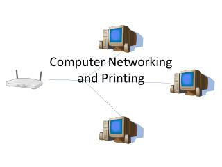 Computer Networking and Printing