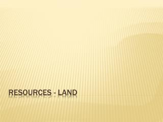 Resources - Land