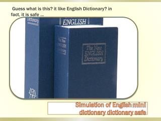 Guess what is this? it like English Dictionary? in fact, it is safe ...