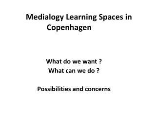 Medialogy  Learning  Spaces  in  Copenhagen