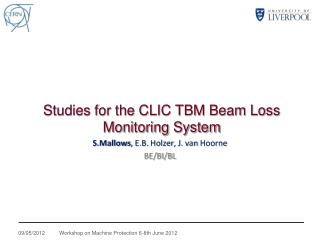 Studies for the CLIC TBM Beam Loss Monitoring System