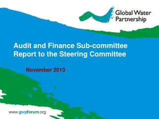 Audit and Finance Sub-committee Report to the Steering  Committee