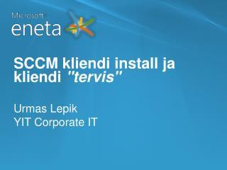 """SCCM kliendi install ja kliendi  """"tervis"""""""
