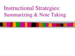 Instructional Strategies: Summarizing & Note Taking