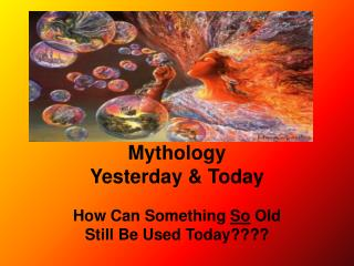 Mythology Yesterday & Today