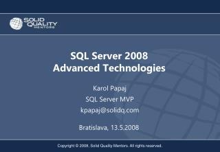 SQL Server 2008 Advanced Technologies