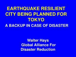 EARTHQUAKE RESILIENT CITY BEING PLANNED FOR TOKYO  A BACKUP IN CASE OF DISASTER