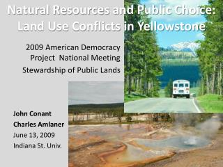 Natural Resources and Public Choice: Land Use Conflicts in Yellowstone