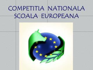 COMPETITIA  NATIONALA  SCOALA  EUROPEANA