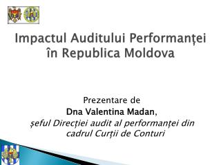 Impactul Auditului Performan?ei �n Republica Moldova