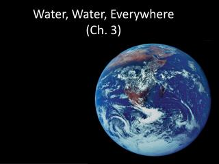 Water, Water, Everywhere (Ch. 3)