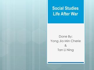 Social Studies Life After War
