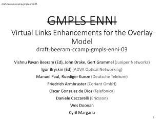 GMPLS ENNI Virtual Links Enhancements for the Overlay Model draft-beeram-ccamp- gmpls-enni -03