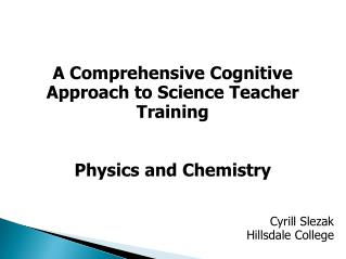 A Comprehensive Cognitive Approach to Science Teacher Training Physics and Chemistry