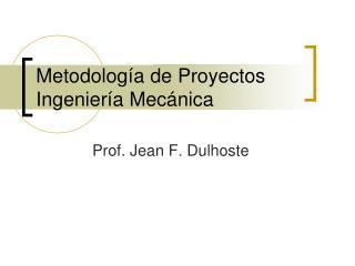 Metodología de Proyectos Ingeniería Mecánica
