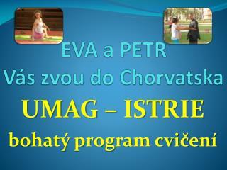 EVA a PETR  Vás zvou do Chorvatska