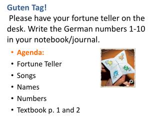 Agenda: Fortune Teller Songs Names Numbers  Textbook p. 1 and 2