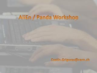 AliEn / Panda Workshop