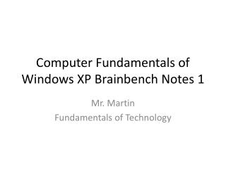 Computer Fundamentals of Windows XP  Brainbench  Notes  1