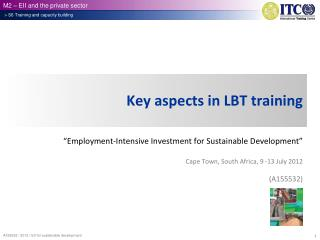 Key aspects in LBT training