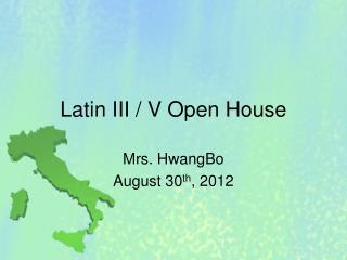Latin  III / V  Open House