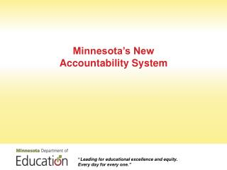Minnesota�s New Accountability System