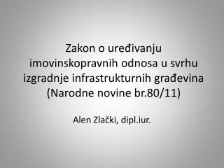 Alen  Zlački ,  dipl.iur .