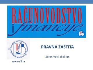 PRAVNA ZAŠTITA Zoran Vuić ,  dipl.iur .