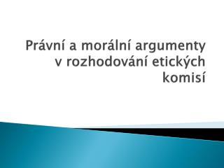 Právní a morální argumenty v rozhodování etických komisí