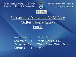 Encryption / Decryption VHDL Core Midterm  Presentation Part A