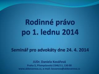Rodinné právo  po 1. lednu 2014 Seminář pro advokáty dne 24. 4. 2014