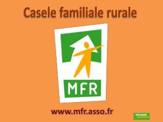 Casele  familiale rurale