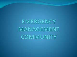 EMERGENCY MANAGEMENT  COMMUNITY