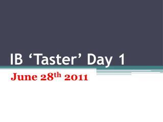 IB 'Taster' Day 1