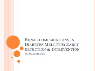 Renal complications in Diabetes Mellitus: Early detection & Intervention