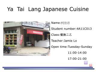 Ya   Tai  Lang Japanese Cuisine