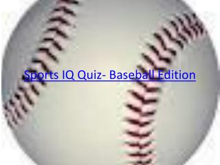 Sports IQ Quiz- Baseball Edition