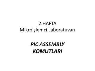 2.HAFTA  Mikroişlemci  Laboratuvarı