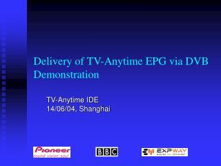 Delivery of TV-Anytime EPG via DVB Demonstration