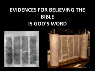 EVIDENCES FOR BELIEVING THE  BIBLE IS GOD S WORD