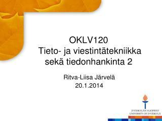 OKLV120  Tieto- ja viestintätekniikka sekä tiedonhankinta 2
