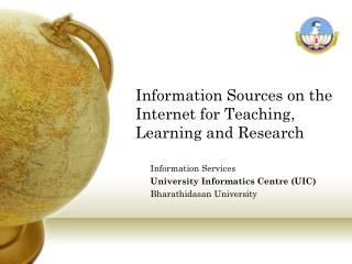 Information Sources on the Internet for Teaching, Learning and Research
