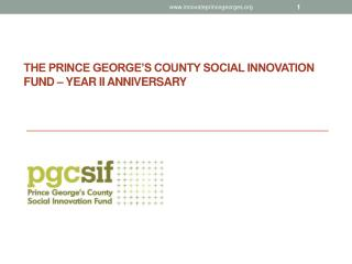 The Prince George's County Social Innovation Fund – YEAR II Anniversary
