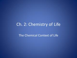 Ch. 2: Chemistry of Life