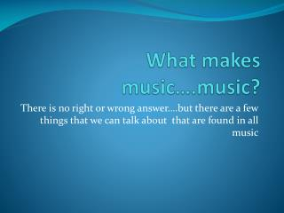 What makes music….music?