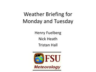 Weather Briefing for Monday and Tuesday