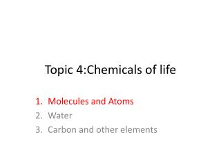Topic 4:Chemicals of life